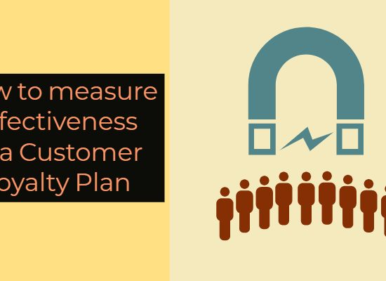 How to measure effectiveness of a customer loyalty plan?